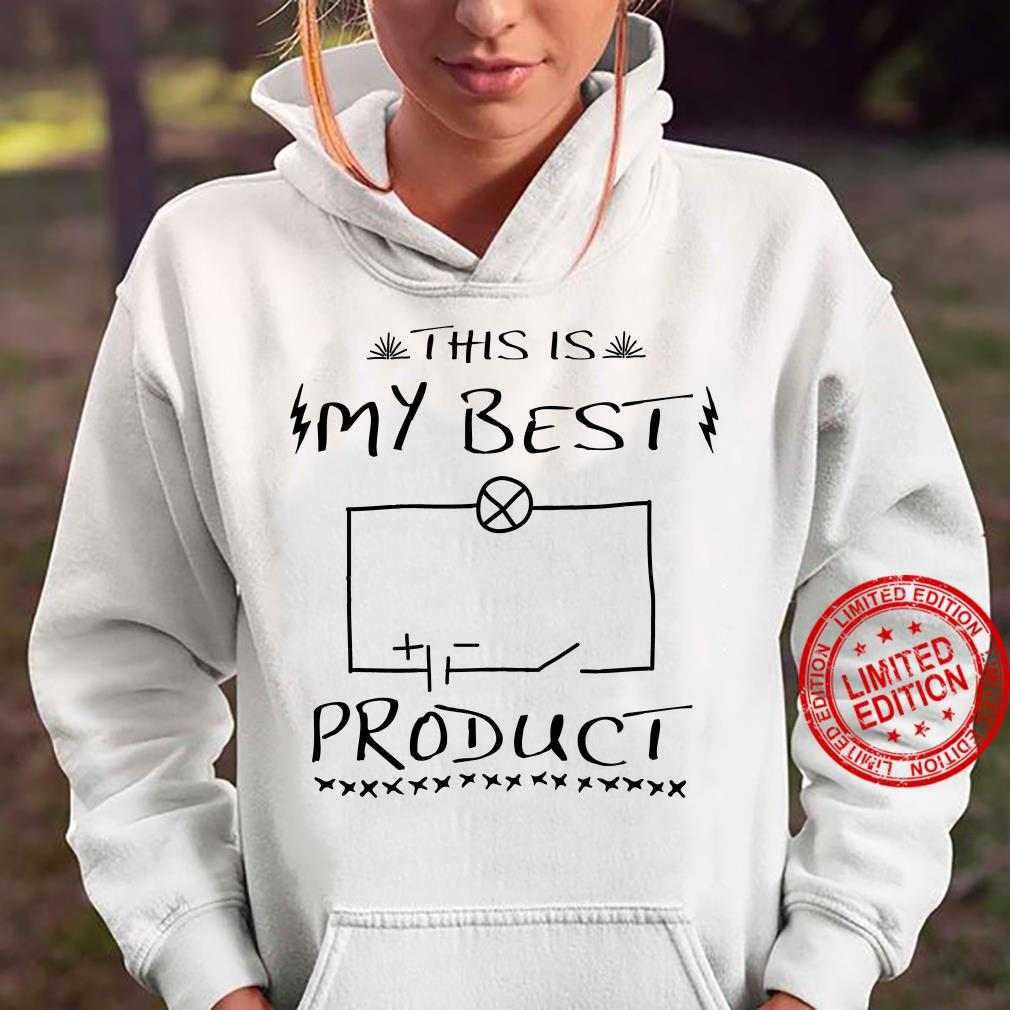 Physics This is my best product shirt hoodie