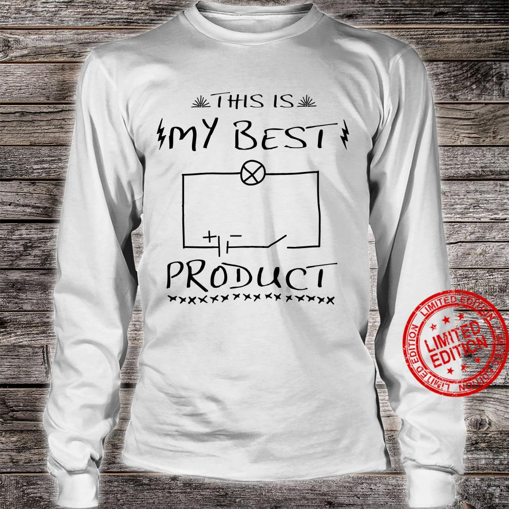 Physics This is my best product shirt long sleeved
