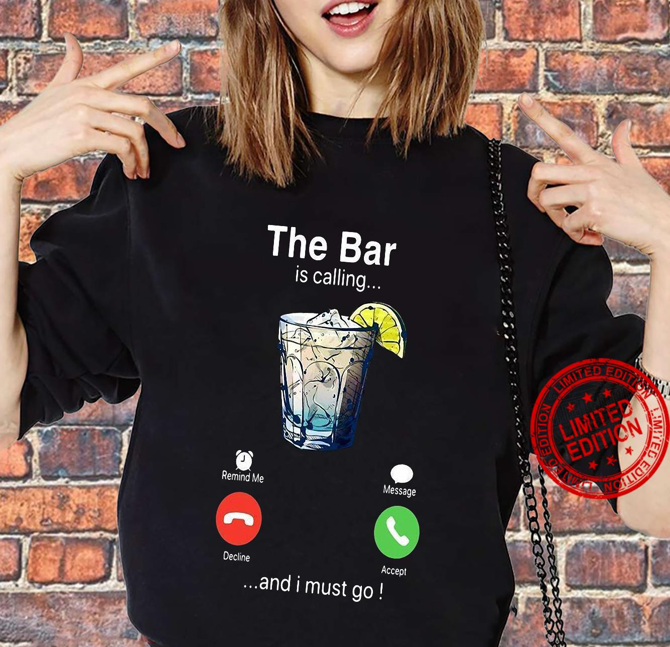 The Bar is calling and i must go shirt sweater