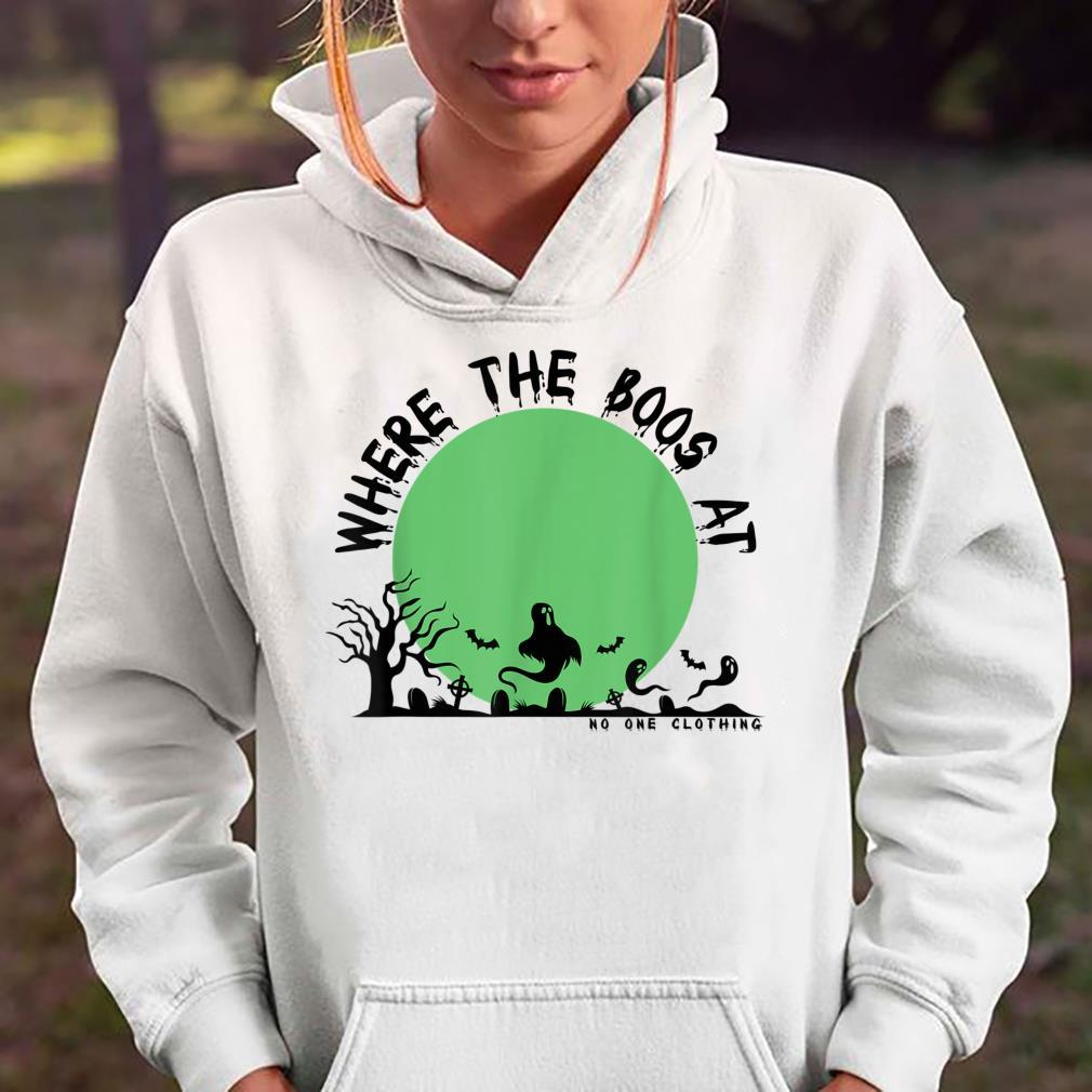 Where the boos at halloween edition Shirt hoodie