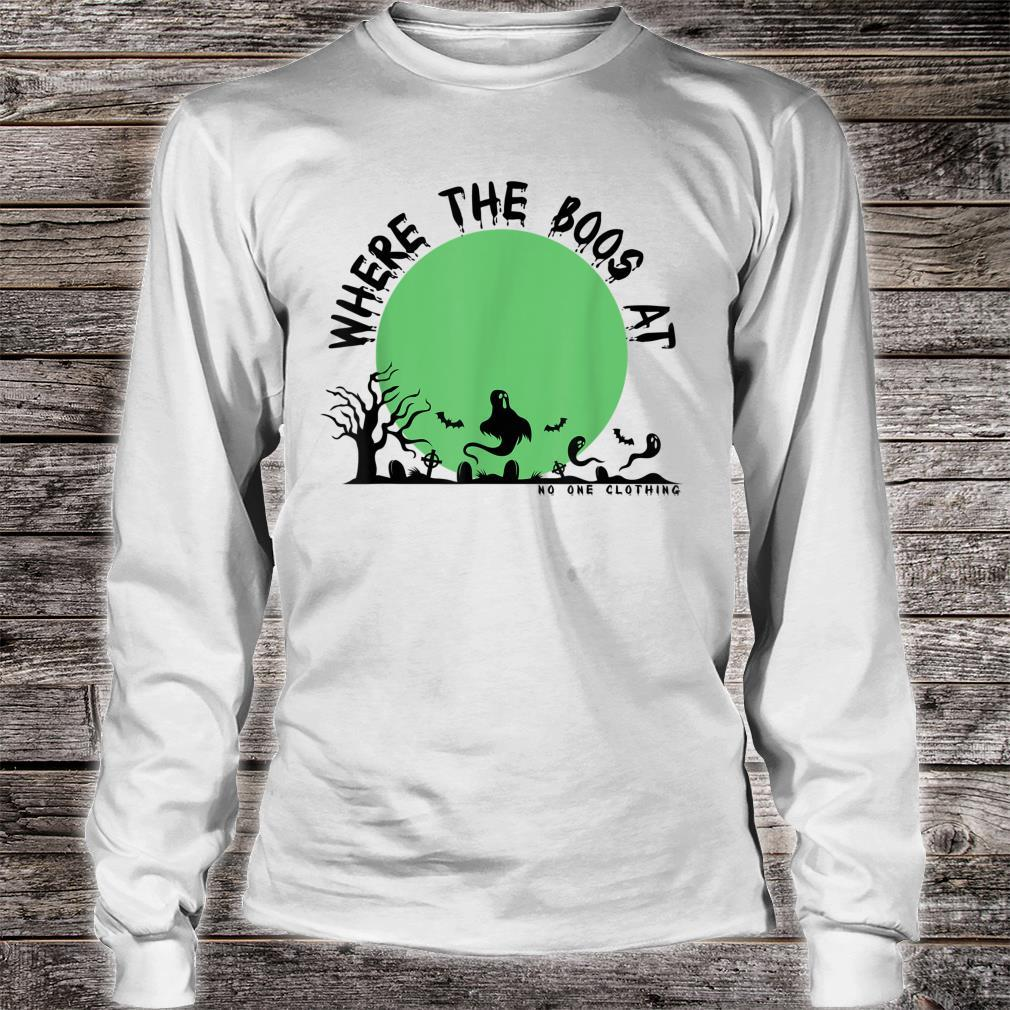 Where the boos at halloween edition Shirt long sleeved