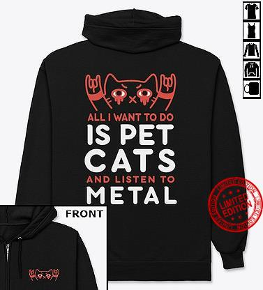 All I Want To Do Is Pet Cats And Listen To Metal Shirt