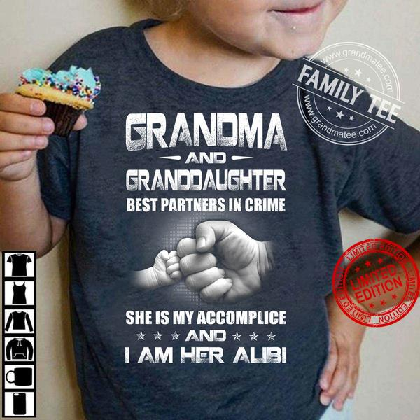 Grandma And Granddaughter Best Partners In Crime She Is My Accomplice Shirt