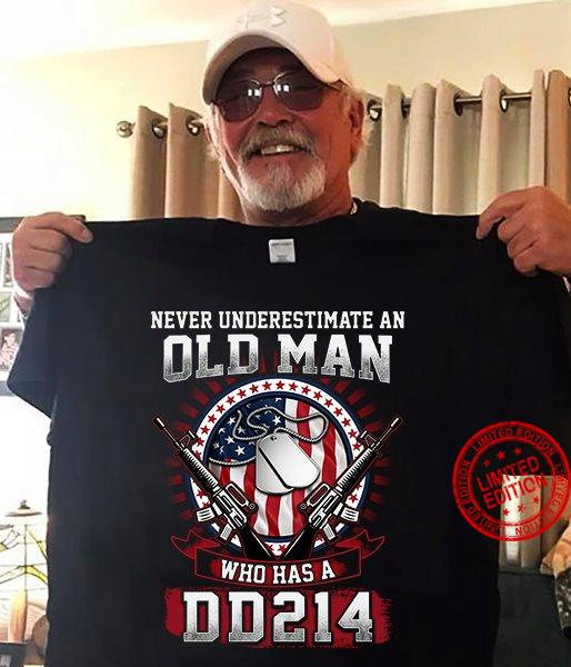 Never Underestimate An Old Man Who Has A DD 214 Shirt