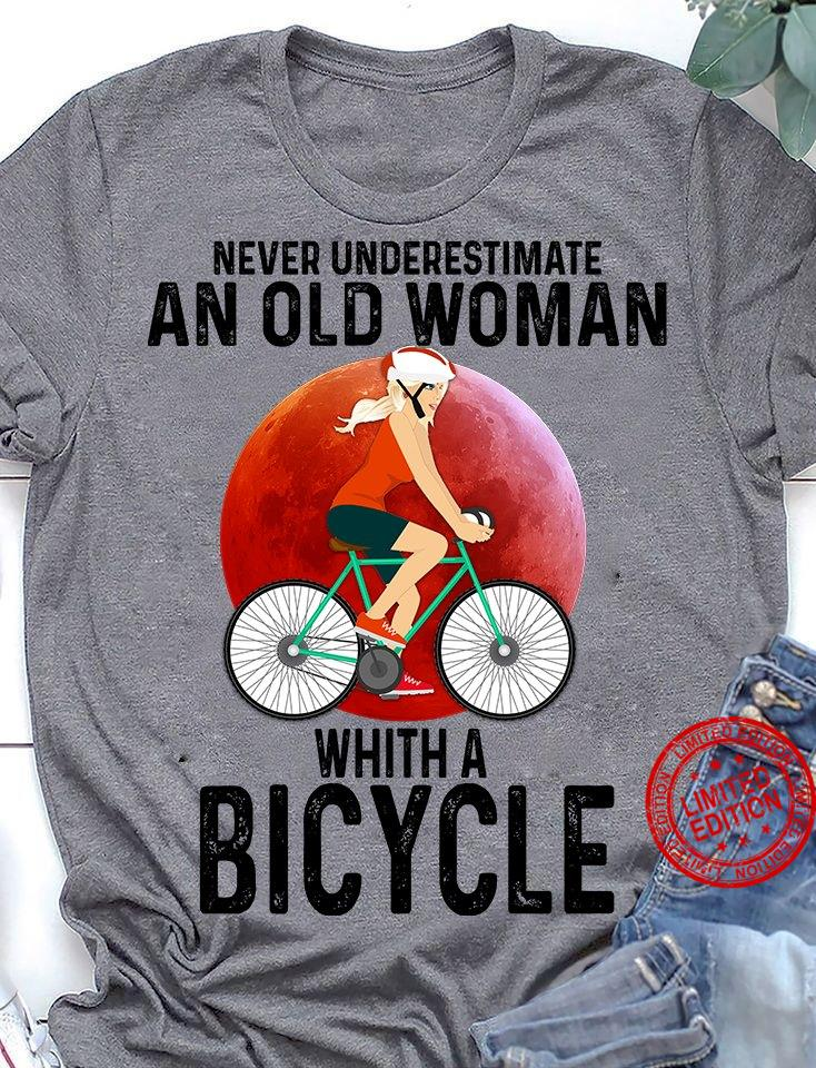 Never Underestimate An Old Woman Whith A Bicycle Shirt