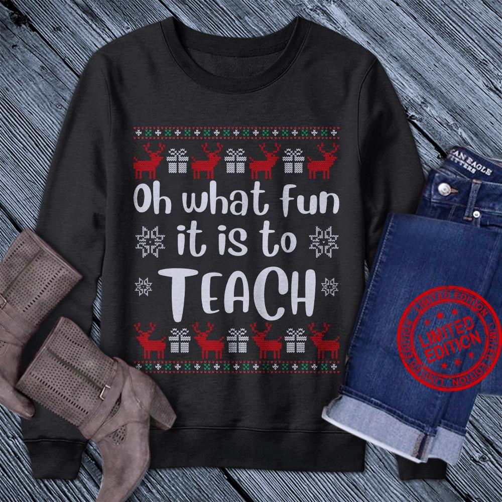Oh What Fun It Is To Teach Shirt