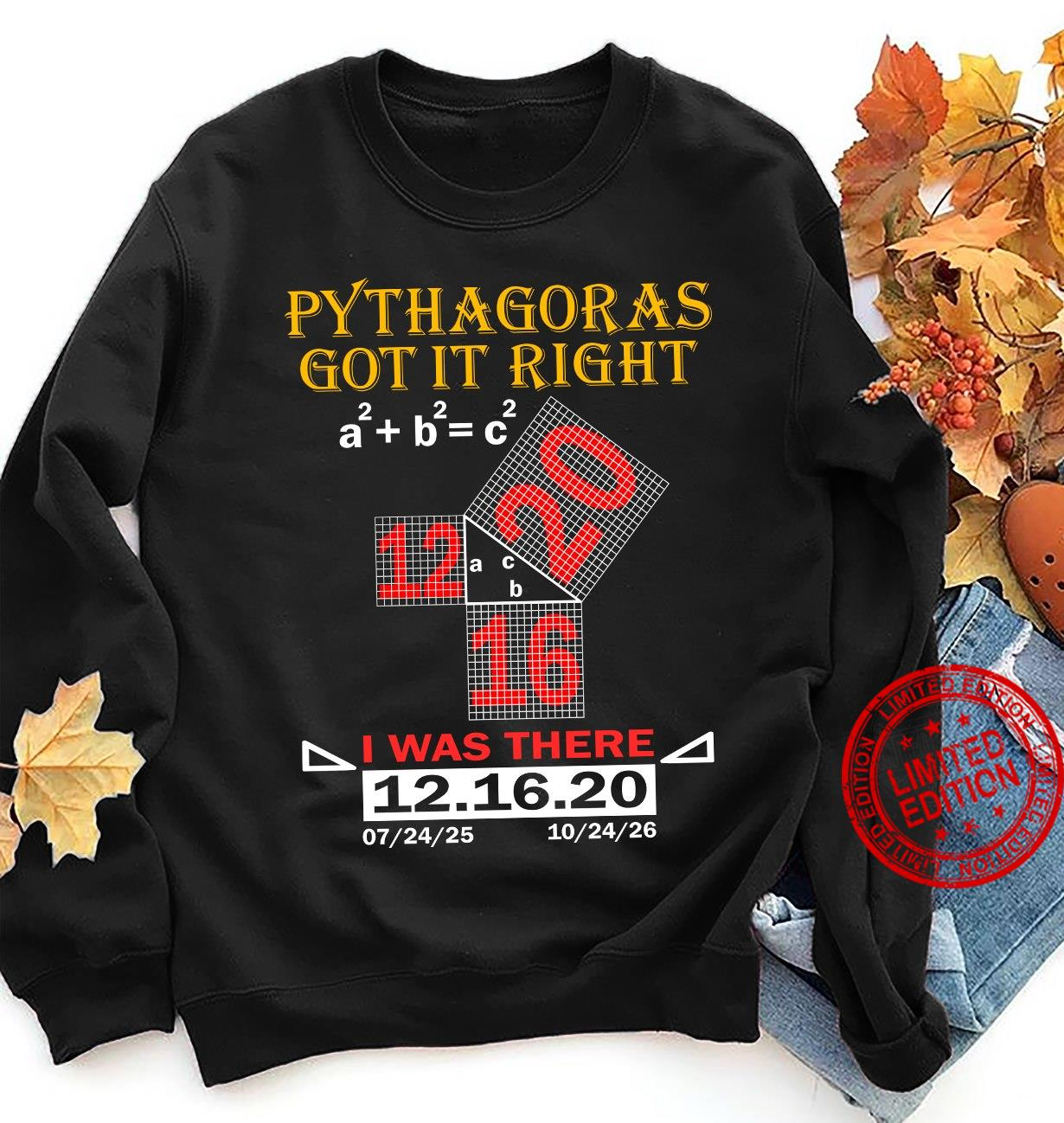Pythagoras Got It Right I Was There 12.16.20 Shirt