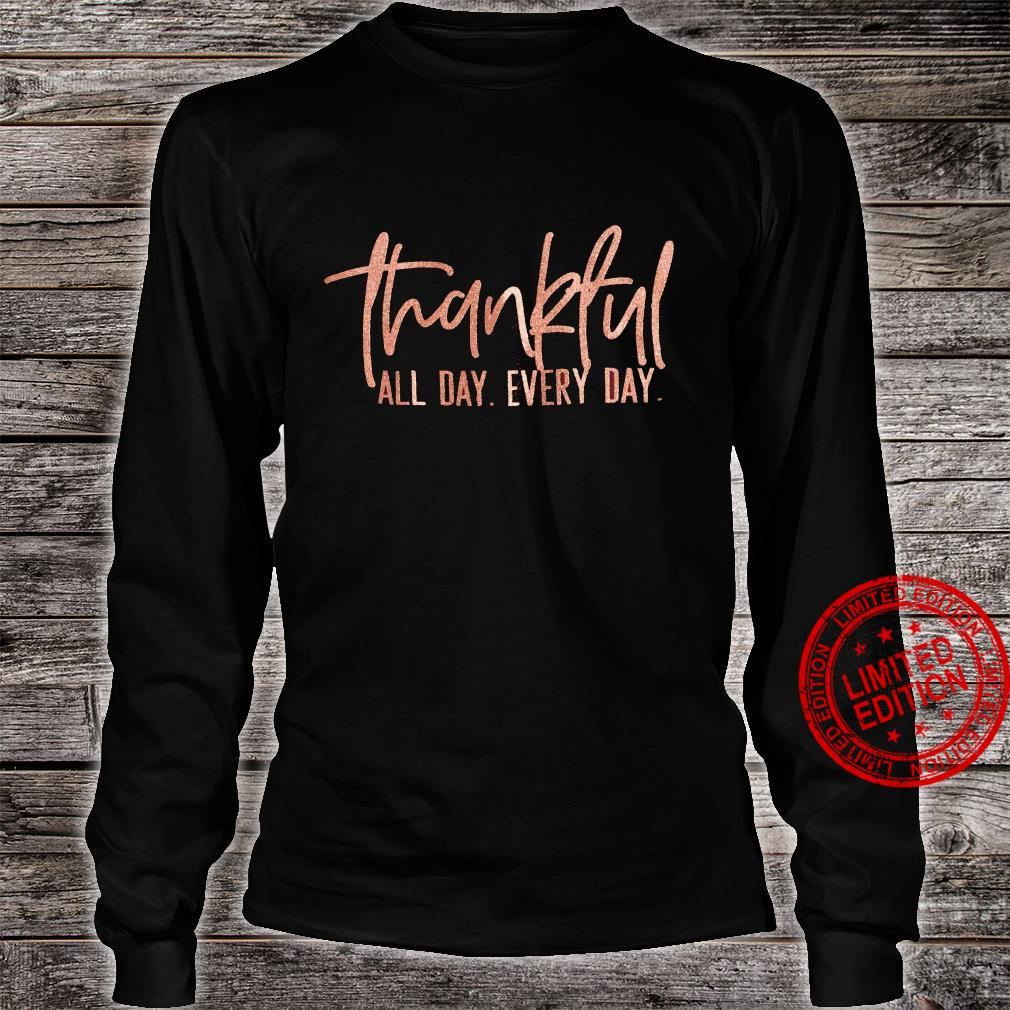 Thankful All Day Every Day Shirt long sleeved
