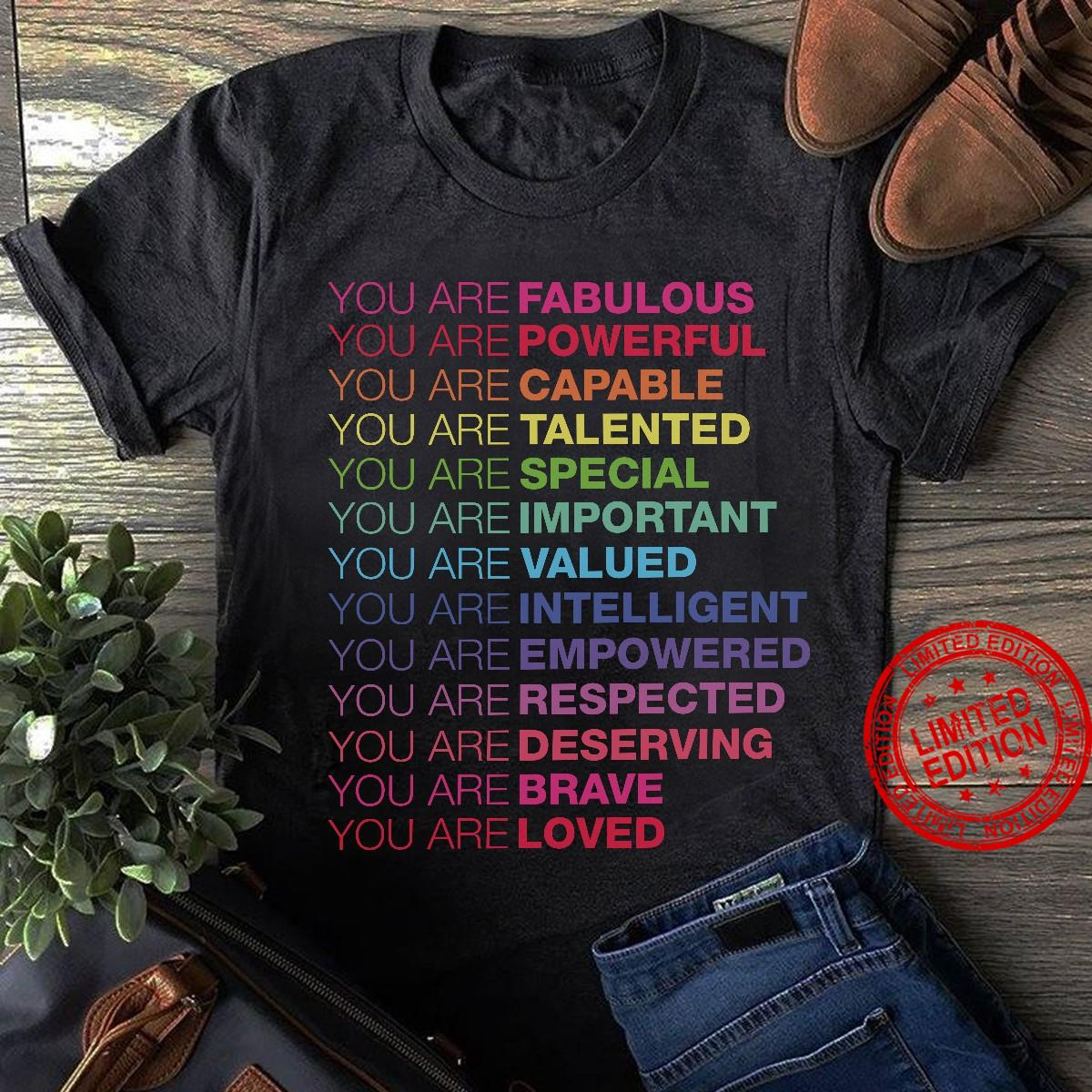 You Are Fabulous Powerful Capable Talented Special Important Shirt